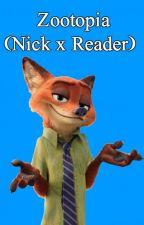 Zootopia (Nick x Reader) by SeventeenCaratFan