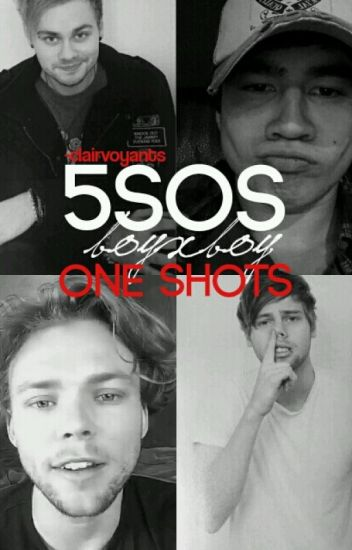 5SOS BoyxBoy One Shots ❥ Requests Open