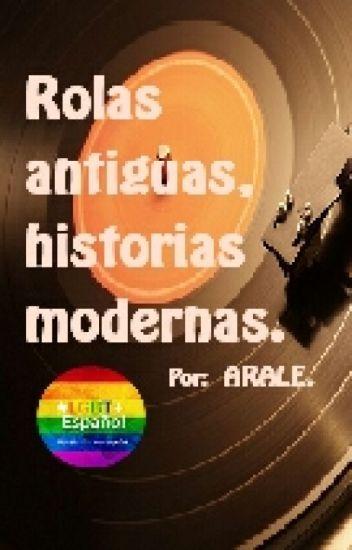 Rolas antiguas, Historias modernas.