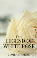 The Legend of White Rose by combatterror
