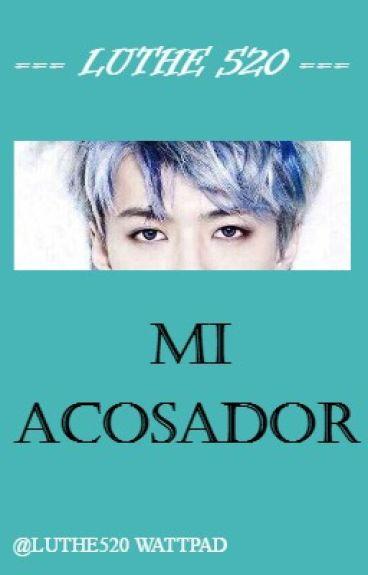 Mi Acosador - Hun♡Han (Completo)