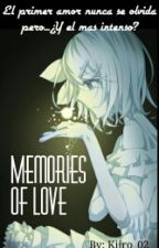 ·Memories Of Love· [LWTE 2]  -Pausada- by kiiro_02