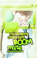 My Handsome Crazy Hot Room Mate {BTS Fanfic} *COMPLETED* by Chickensimackenzie