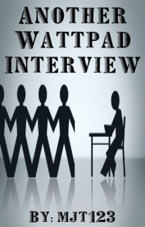 Another Wattpad Interview by mjt123