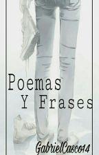 Poemas Y frases  by GabrielCasco16
