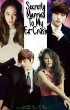 Secretly Married To My Ex-Crush || MyungStal FF by taehyungsqueen_