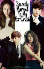 SecretlyMarriedToMyEx-Crush [MyungStalFF] by kim_myungsooL
