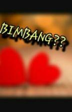 BIMBANG?? by FingkanTL