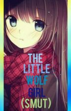 The Little Wolf Girl (Smut) by emilythecurator