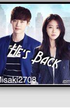 He's Back ! by Misaki2708