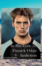 In His Eyes (Finnick Odair fanfiction) by lol_hahababe