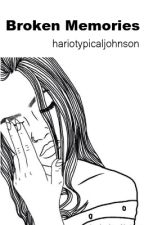 Broken Memories by fiftyshadesofjohnson