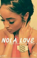 N.O.L.A Love  by always_blessin