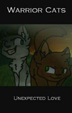Warrior Cats: Unexpected Love by Amberheart431