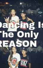 Dancing Is The Only Reason by cmcutie2004