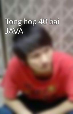 Tong hop 40 bai JAVA