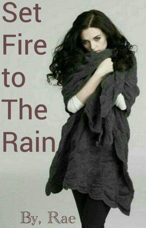Set Fire To The Rain by raetheprincess