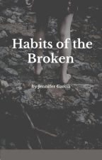 Habits of the Broken by Marriezquotes