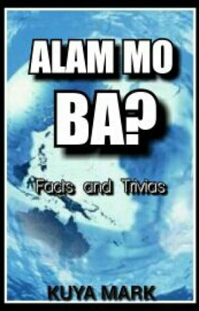 Alam Mo Ba? (Facts And Trivias)  by kuya_mark