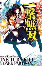 Kuroki Eiyuu no One Turn Kill! by caubepro1712