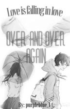 Over and over again  by purpleblue_14