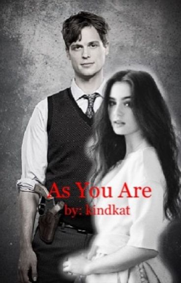 As You Are (A Spencer Reid Story)[COMPLETED]