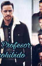 Mi Profesor Prohibido| James Mcavoy| by karelly_r
