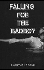 Falling for the badboy #Wattys2016 by Anonymous2050