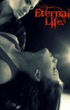 Eternal Life. by dontfallasleep3
