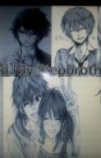 My 7 Stepbrothers And Me  by Shizuka_Kagamine