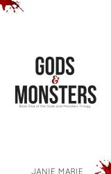 Gods and Monsters (#1) Publishing Feb 2017 Details inside ✖✖ by janie1617