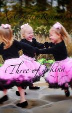 Three of a Kind (discontinued) by XxCreativeReaderxX