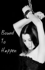 Bound To Happen ~Vampire/One Direction love story~ by 1D0nRepeat