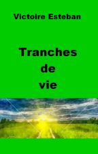 Tranches de vie by Victoire128