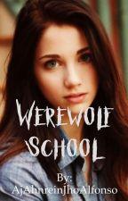 Werewolf School by AjAhnreinJhoAlfonso