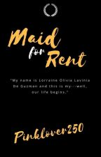 MAID FOR RENT (Completed but editing) by Pinklover250