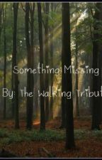 Something Missing [Daryl Dixon Love Story] by TheWalkingTribute