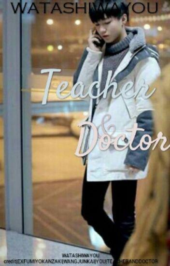 Teacher & Doctor [TFBOYSWJK]