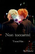 Non toccarmi [BTS - YoonMin] by Nihal_Dubhe