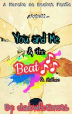 You and Me,and the Beat (AkaKuro Fanfic) by shadowfiction026