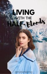 Living With The Half-Bloods by mynamesmig