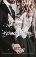 Marrying My Business Partner by Aphrodesia