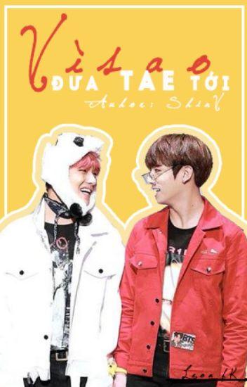 ( VKook ) Vì sao đưa Tae tới