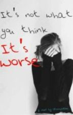 It's Not What You Think, It's Worse by StrongerNow