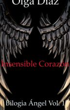 BILOGIA ANGEL  INSENSIBLE CORAZON (1) by Olgadiaz
