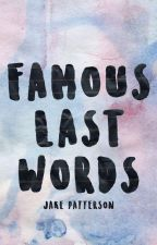 Famous Last Words by jakepatt