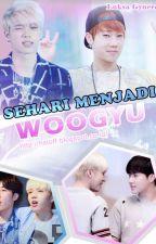 Sehari Menjadi Woogyu (Oneshot) by Luksa_Gyueren