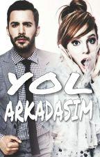 YOL ARKADAŞIM by MendesCansu