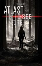 Atlast I see fire (Book 2) by Sontsuw