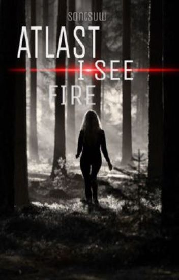 Atlast I see fire (Book 2)